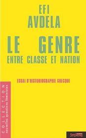Le genre entre classe et nation ; essai d'historiographie grecque - Intérieur - Format classique