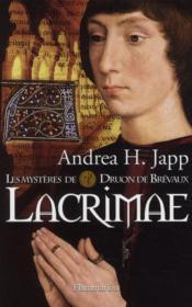 Les mystères de Druon de Brevaux t.2 ; lacrimae - Couverture - Format classique