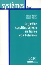 La justice constitutionnelle en France et à l'étranger - Couverture - Format classique