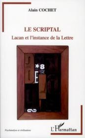 Le scriptal ; Lacan et l'instance de la lettre - Couverture - Format classique
