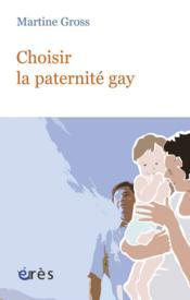 Choisir La Paternite Gay - Couverture - Format classique