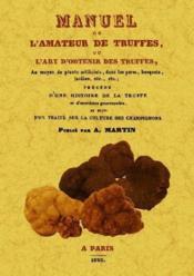 Manuel de l'amateur de truffes ou l'art d'obtenir des truffes - Couverture - Format classique