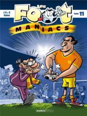 Les Foot Maniacs T.11 - Couverture - Format classique