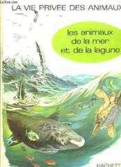 La Vie Privee Des Animaux. Les Animaux De La Mer Et De La Lagune. - Couverture - Format classique