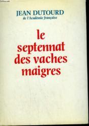Le Septennat Des Vaches Maigres. - Couverture - Format classique
