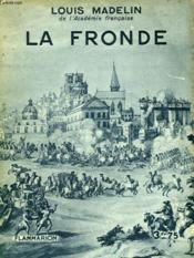 La Fronde. Collection : Hier Et Aujourd'Hui. - Couverture - Format classique