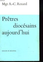 Pretres Diocesains Aujourd'Hui - Couverture - Format classique