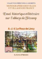Fecamp (essai historique et litteraire sur l'abbaye de) - Couverture - Format classique