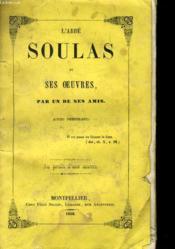 L'Abbe Soulas Et Ses Oeuvres Par Un De Ses Amis - Couverture - Format classique