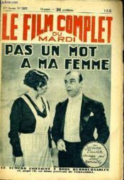 Le Film Complet Du Mardi N° 1137 - 11e Annee - Pas Un Mot A Ma Femme - Couverture - Format classique
