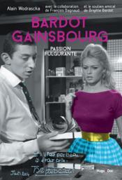 Bardot Gainsbourg ; je t'aime moi non plus - Couverture - Format classique