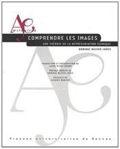 Comprendre les images ; une théorie de la représentation iconique - Couverture - Format classique