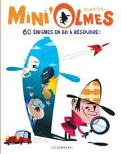 Mini'olmes ; 60 énigmes en BD à résoudre - Couverture - Format classique