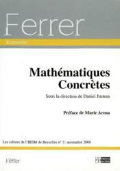 Cahiers de l'irem de bruxelles (les), n3 (2006) mathematiques concretes - Couverture - Format classique