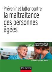 Prévenir et lutter contre la maltraitance des personnes âgées - Couverture - Format classique
