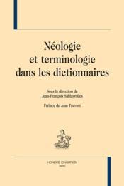 Néologie et terminiologie dans les dictionnaires - Couverture - Format classique