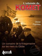 L'odyssée du Komet ; un corsaire de la Knegsmarine sur les mers du globe - Couverture - Format classique