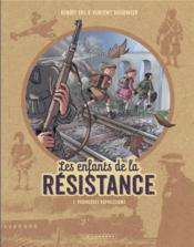 Les enfants de la Résistance T.2 ; premières répressions - Couverture - Format classique