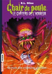 Le château de l'horreur t.2 ; la nuit des créatures géantes - Couverture - Format classique