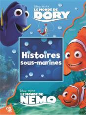 Le Monde de Dory ; le monde de Nemo : histoires sous-marines - Couverture - Format classique
