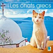 Les chats grecs (calendrier mural 2019 300 * 300 mm square) - des chats en vacances se prelassant au - Couverture - Format classique