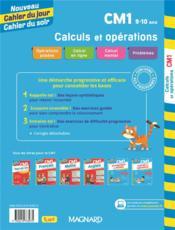Cahier du jour / cahier du soir ; calculs et opérations ; CM1 ; conçu et recommandé par les enseignants - 4ème de couverture - Format classique