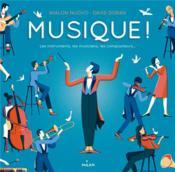 Musique ! ; les instruments, les musiciens, les compositeurs... - Couverture - Format classique