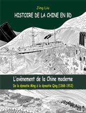 L'histoire de la Chine en BD t.4 ; l'avènement de la Chine moderne ; de la dynastie Ming à la dynastie Qing (1368-1912) - Couverture - Format classique