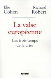 La valse européenne ; les trois temps de la crise - Couverture - Format classique