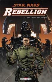 Star Wars - rébellion t.4 ; mon frère, mon ennemi - Intérieur - Format classique