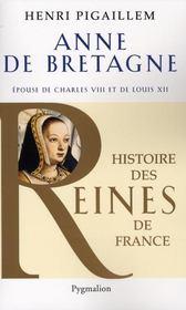 Anne de Bretagne ; épouse de Charles VIII et de Louis XII - Intérieur - Format classique