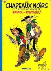 Les aventures de Spirou et Fantasio T.3 ; les chapeaux noirs - Couverture - Format classique