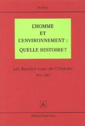 L'homme et l'environnement ; quelle histoire ? les rendez-vous de l'Histoire ; Blois 2001 - Couverture - Format classique