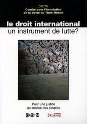 Le droit international, un instrument de lutte ? pour une justice au service des peuples - Couverture - Format classique