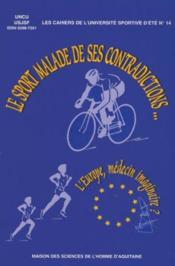 Sport malade de ses contradictions (le) . l'europe, medecin imaginair e ? - Couverture - Format classique