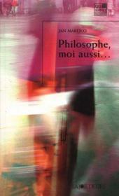 Philosophe Moi Aussi - Couverture - Format classique