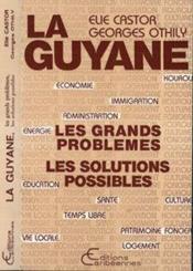 Guyane: les grands problemes, les solutions - Couverture - Format classique