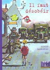 Il faut désobéir ; la France sous Vichy - Intérieur - Format classique