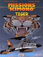 Missions Kimono T.8 ; Tiger - Intérieur - Format classique