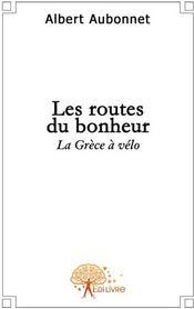 Les routes du bonheur ; la Grèce à vélo - Couverture - Format classique