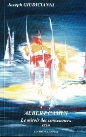 Albert Camus ; le miroir des consciences - Couverture - Format classique