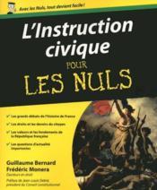 L'instruction civique. les grands débats de l'histoire de France, les droits et les devoirs du citoyen, les valeurs et les fondements de la République f - Couverture - Format classique