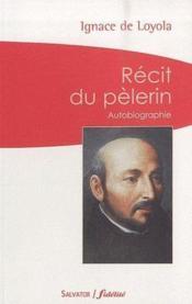 Récit du pèlerin ; autobiographie - Couverture - Format classique
