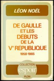 DE GAULLE ET LES DÉBUTS DE LA VÈME RÉPUBLIQUE (1958-1965), Coll. Espoir - Couverture - Format classique