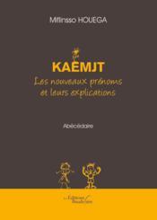 Kaemjt ; les nouveaux prénoms et leurs explications - Couverture - Format classique