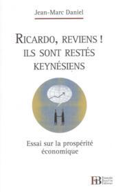 Ricardo, réveille-toi, ils sont restés keynésiens ; quel avenir économique après la crise ? - Couverture - Format classique