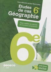 Géographie ; 6ème ; études de cas - Couverture - Format classique