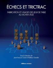 Échecs et trictrac ; fabrication et usages des jeux de table au Moyen Age - Couverture - Format classique