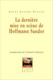 La derniere mise en scene de hoffmann sandor - Couverture - Format classique