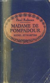 Madame De Pompadour. Reine Et Martyre. - Couverture - Format classique